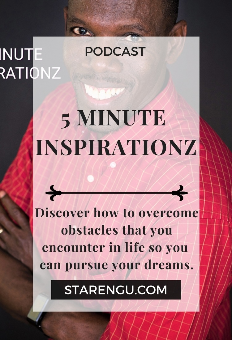 Starengu's Podcast 5 Minute Inspirationz with Larry Hunter