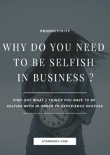 Why do you need to be selfish in business Starengu