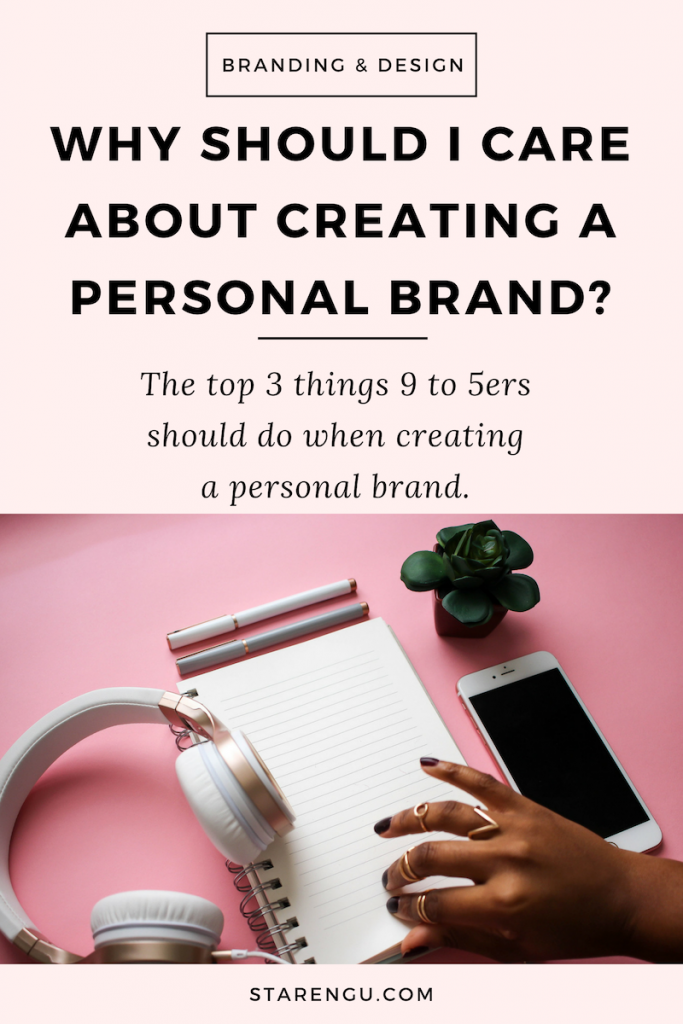 WHY SHOULD I CARE ABOUT CREATING A PERSONAL BRANDING